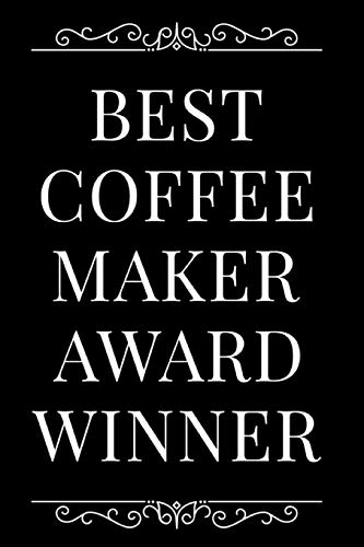 Best Coffee Maker Award Winner: 110-Page Blank Journal Funny Office Award Great For Coworker, Boss, Manager, Employee Gag Gift Idea