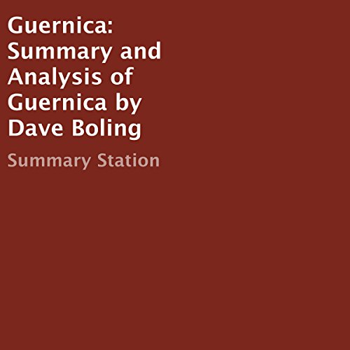Summary and Analysis of Guernica by Dave Boling                   De :                                                                                                                                 Summary Station                               Lu par :                                                                                                                                 Kevin Theis                      Durée : 33 min     Pas de notations     Global 0,0