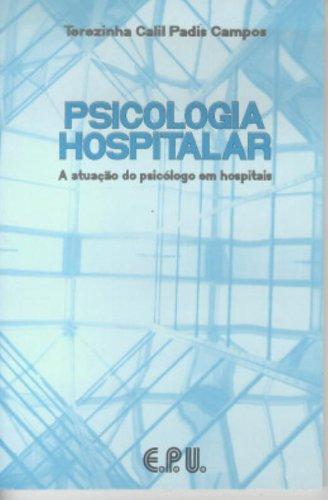 Psicologia Hospitalar. A Atuação do Psicólogo em Hospitais