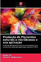Produção de Pigmentos naturais e microbianos e sua aplicação