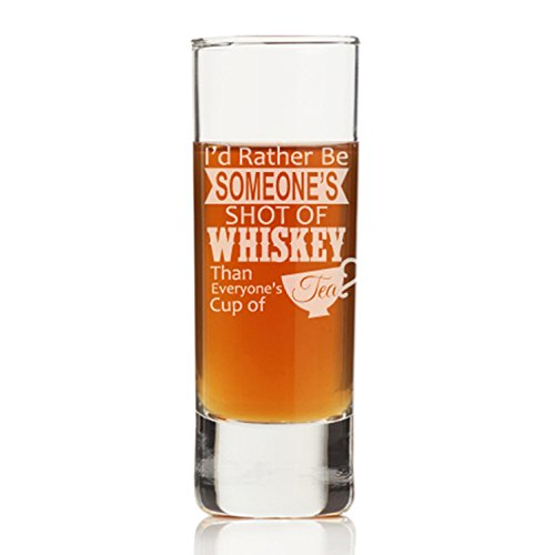 I'd Rather Be Someone's Shot Of Whiskey Tall Shot Glass (Set of 4)