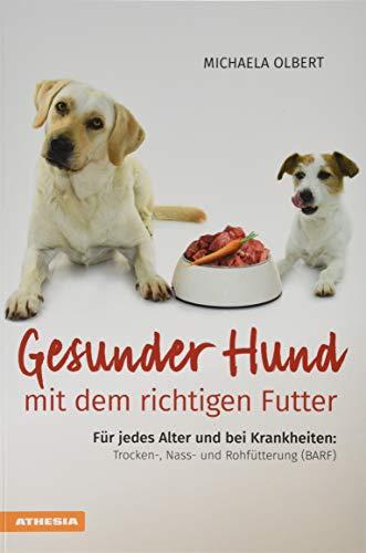 Gesunder Hund mit dem richtigen Futter: Für jedes Alter und bei...