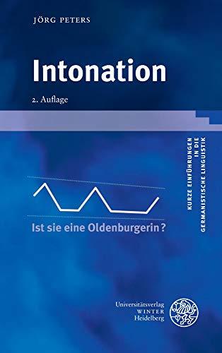 Intonation (Kurze Einführungen in die germanistische Linguistik - KEGLI)