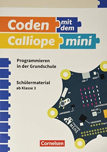 Coden mit dem Calliope mini - Programmieren in der Grundschule - 3./4. Schuljahr: Schülermaterial - Band 1