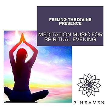 Feeling The Divine Presence - Meditation Music For Spiritual Evening