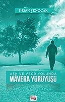 Ask ve Vecd Yolunda Mavera Yürüyüsü