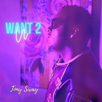 U Want 2