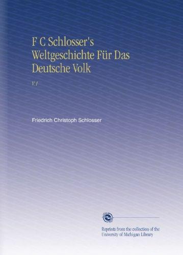 F C Schlosser's Weltgeschichte Für Das Deutsche Volk: V.1