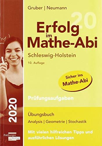 Erfolg im Mathe-Abi 2020 Schleswig-Holstein Prüfungsaufgaben