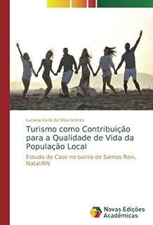 Turismo como Contribuição para a Qualidade de Vida da População Local: Estudo de Caso no bairro de Santos Reis, Natal/RN (Portuguese Edition)
