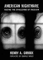 American Nightmare: Facing the Challenge of Fascism (City Lights Open Media)