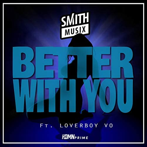 SMiTHMUSiX feat. LoverBoy Vo