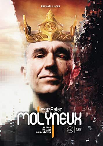 L'oeuvre de Peter Molyneux: Les trois (vis)âges...