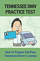 Tennessee DMV Practice Test: How To Prepare And Pass Tennessee Driver's License: Driving-Tests