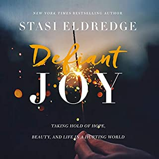 Defiant Joy                   By:                                                                                                                                 Stasi Eldredge                               Narrated by:                                                                                                                                 Stasi Eldredge                      Length: 5 hrs and 4 mins     Not rated yet     Overall 0.0
