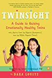 Twinsight: A Guide to Raising Emotionally Healthy Twins with Advice from the Experts (Academics) and the REAL Experts (Twins)