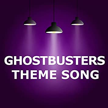 Ghostbusters (Theme)