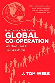 From Corporate Globalization to Global Co-Operation: We Owe It to Our Grandchildren