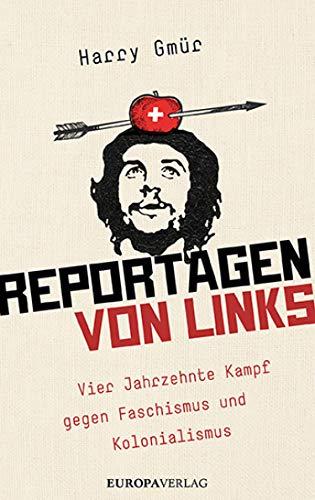 Reportagen von links: Vier Jahrzehnte gegen Faschismus und Kolonialismus