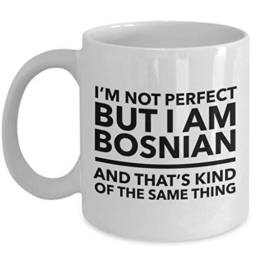 N\A Bosnische Tasse - Ich Bin Nicht perfekt, Aber ich Bin Bosnier und das ist das Gleiche - Bosnische Kaffeetasse - Bosnien-Herzegowina Geschenk