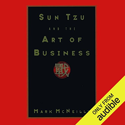 Sun Tzu and the Art of Business                    By:                                                                                                                                 Mark McNeilly,                                                                                        Samuel B. Griffith - translator                               Narrated by:                                                                                                                                 Michael McConnohie                      Length: 6 hrs and 7 mins     5 ratings     Overall 4.8