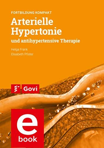 Arterielle Hypertonie und antihypertensive Therapie: Fortbildung kompakt (Schriftenreihe der Bayerischen Landesapothekerkammer 99)
