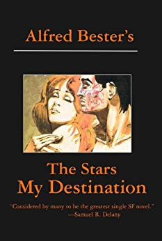 The Stars My Destination by [Alfred Bester]