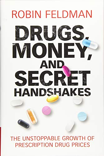 Download Drugs, Money, and Secret Handshakes: The Unstoppable Growth of Prescription Drug Prices 1108482457