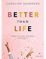 Better Than Life Bible Study for Teen Girls Book: How to Study the Bible and Like It