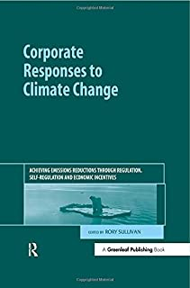 Corporate Responses to Climate Change: Achieving Emissions Reductions through Regulation, Self-regulation and Economic Incentives
