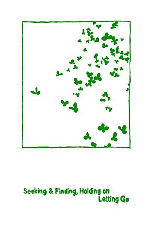 Seeking & Finding, Holding on / Letting Go: twelve one-dollar poems