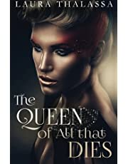 The Queen of All that Dies: 1