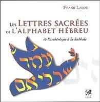 Les lettres sacrées de l'alphabet hébreu par Frank Lalou