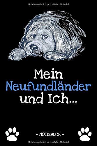 Mein Neufundländer und Ich...: Hundebesitzer | Hund | Haustier | Notizbuch | Tagebuch | Fotobuch | zur Futter Doku | Geschenk | Idee | liniert + Fotocollage | ca. DIN A5