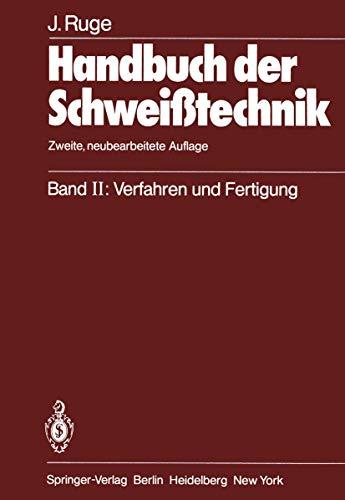 Handbuch der Schweißtechnik, Band 2: Verfahren und Fertigung