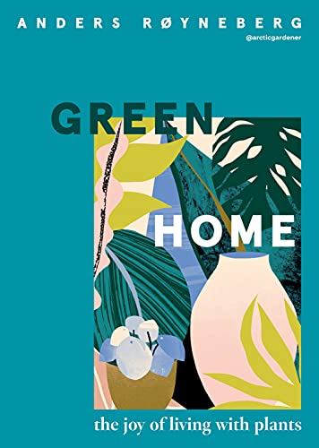 Green Home: The Joy of Living with Plants