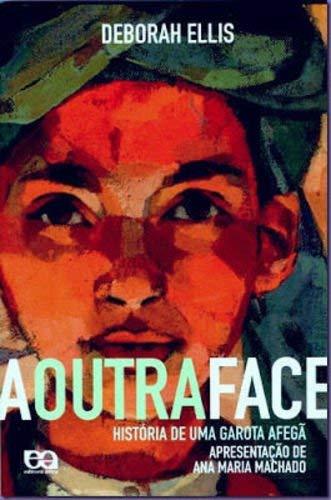 A Outra Face. História De Uma Garota Afegã