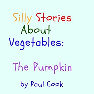 Silly Stories About Vegetables: The Pumpkin cover art