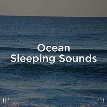 """!!"""" Ocean Sleeping Sounds """"!!"""