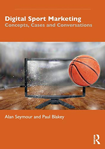 Digital Sport Marketing: Concepts, Cases and Conversations