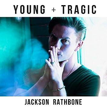 Young + Tragic