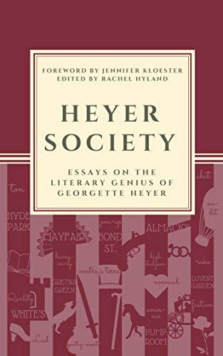 Heyer Society – Essays on the Literary Genius of Georgette Heyer (English Edition)