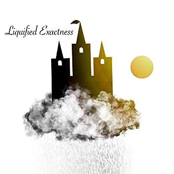 Liquified Exactness