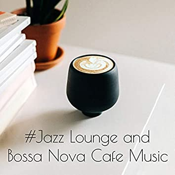 #Jazz Lounge and Bossa Nova Cafe Music