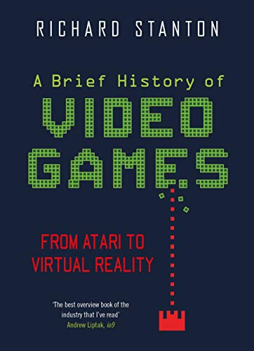 A Brief History Of Video Games: From Atari to Virtual Reality (Brief Histories) (English Edition)