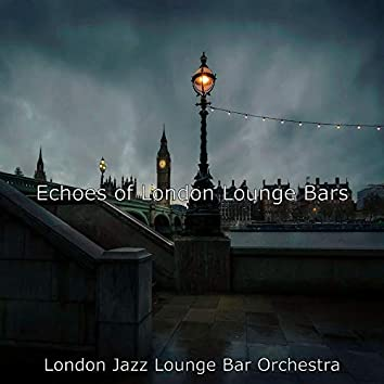 Echoes of London Lounge Bars