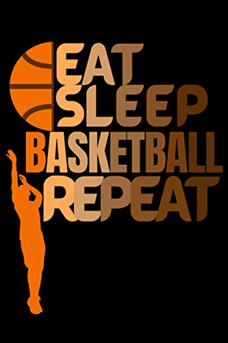 Compare Textbook Prices for Eat Sleep Basketball Repeat: Basketball Themed Notebook, Unique basketball gifts for boys and girls who love HOOPS, notebook for Basketball Fans, ... gift for basketball lovers, basketball gifts  ISBN 9798576125050 by lover, basketball