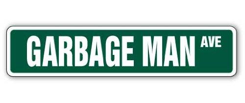"GARBAGE MAN Street Sign trash truck signs funny sanitation | Indoor/Outdoor | 36"" Wide Plastic Sign"