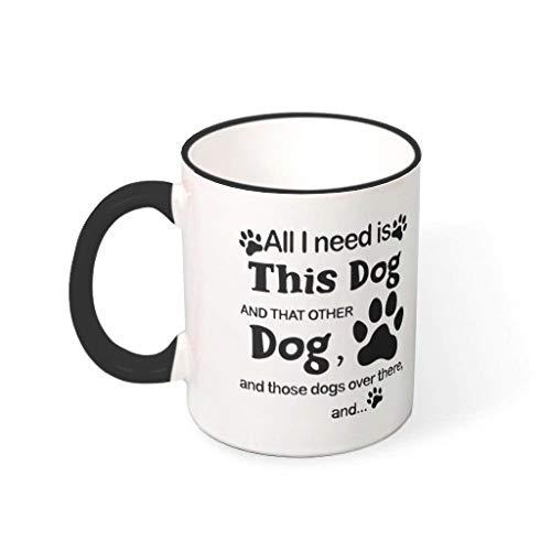 XJJ88 Alles wat ik nodig heb Is Deze Hond Drankjes Cocoa Mok Cup met Handvat Porselein Personaliseer Bekers - Halloween geschenken, Geschikt voor Familie gebruik (11 OZ)