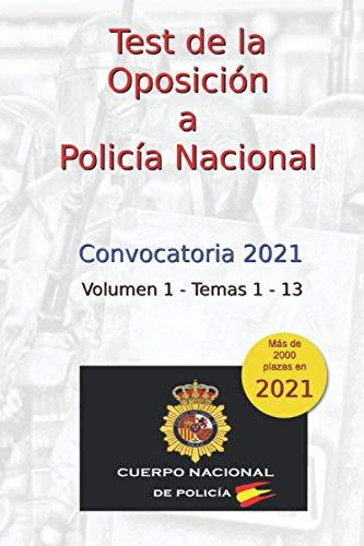 Test de la Oposición a Policía Nacional: Volumen 1 - Temas 1 al 13 (Oposiciones Policía Nacional)